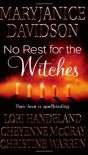 No Rest for the Witches (Nightcreature, #7.5) (Magic, #3.5) - MaryJanice Davidson, Lori Handeland, Cheyenne McCray, Christine Warren