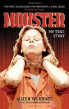 Monster: My True Story - Aileen Wuornos, Christopher Berry-Dee