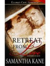 Retreat From Love  - Samantha Kane