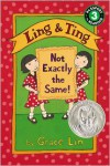Ling & Ting: Not Exactly the Same! - Grace Lin