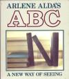 Arlene Alda's ABC: What Do You See? - Arlene Alda
