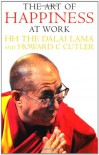 The Art of Happiness at Work - Dalai Lama XIV, Howard C. Cutler
