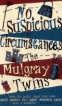 No Suspicious Circumstances - Helen Mulgray, Helen and Morna Mulgray, Morna Mulgray