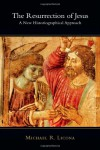 The Resurrection of Jesus: A New Historiographical Approach - Mike Licona, Mike Licona