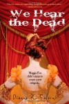 We Hear the Dead - Dianne K. Salerni