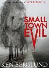 Small Town Evil - Ken Berglund
