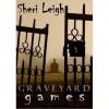 Graveyard Games - Sheri Leigh