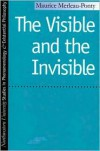 The Visible and the Invisible (Studies in Phenomenology and Existental Philosophy) - Maurice Merleau-Ponty, Alphonso Lingis