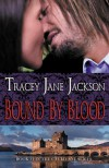 Bound by Blood (Cauld Ane, #1) - Tracey Jane Jackson