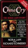 China Cry: The Nora Lam Story - Nora Lam, Richard H. Schneider