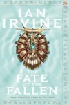 The Fate of the Fallen (Song of the Tears) - Ian Irvine