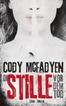 Die Stille vor dem Tod: Thriller - Cody Mcfadyen