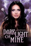 Dark Light of Mine  - John Corwin