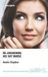 Re-Awakening His Shy Nurse - Annie Claydon