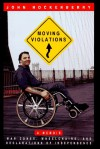 Moving Violations: War Zones, Wheelchairs, and Declarations of Independence - John Hockenberry