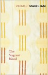 The Vagrant Mood - W. Somerset Maugham