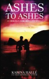 Ashes to Ashes - Karina Halle
