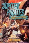 The Jupiter Pirates: Hunt for the Hydra - Jason Fry