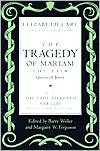 The Tragedy of Mariam, the Fair Queen of Jewry: with The Lady Falkland: Her Life, by One of Her Daughters - Elizabeth Cary,  Barry (Ed.) Weller,  Margaret W. (Ed.) Ferguson,  Margaret W. Ferguson (Editor)