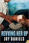 Revving Her Up - Joy Daniels