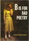B Is for Bad Poetry - Pamela August Russell
