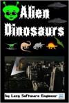 Alien Dinosaurs - Lazy SoftwareEnginner