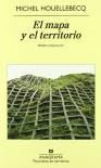 El mapa y el territorio (Panorama de narrativas) - Michel Houellebecq