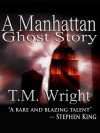 A Manhattan Ghost Story - T. M. Wright