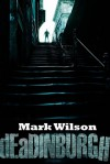 dEaDINBURGH - Mark    Wilson