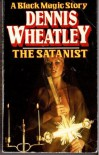 The Satanist (Molly Fountain, #2; Black Magic, #6) - Dennis Wheatley