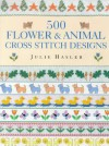 500 Flower and Animal Cross Stitch Design - Julie Hasler