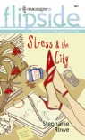 Stress & the City - Stephanie Rowe