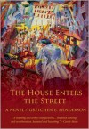 The House Enters the Street - Gretchen Henderson