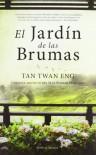 El jardín de las brumas - Tan Twan Eng