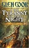 The Tyranny of the Night - Glen Cook