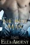 The Best Man - Ella Ardent