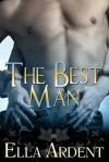 The Best Man - Ella Ardent