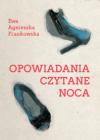 Opowiadania czytane nocą - Ewa Agnieszka Frankowska