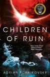 Children of Ruin (Children of Time #2) - Adrian Tchaikovsky