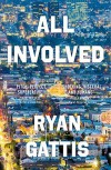All Involved by Ryan Gattis (2015-05-21) - Ryan Gattis;