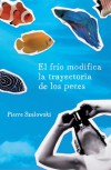 El frío modifica la trayectoria de los peces - Pierre Szalowski