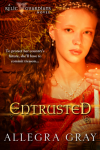 Entrusted - Allegra Gray