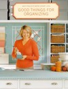 Good Things for Organizing - Martha Stewart