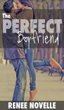 The Perfect Boyfriend (Boyfriend Book Book 2) - R.S. Novelle, Renee Novelle
