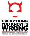 Everything You Know is Wrong: The Disinformation Guide to Secrets and Lies - Russ Kick, Richard Metzger