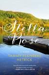 Stella Rose: A Novel - Tammy Flanders Hetrick