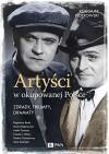 Artysci w okupowanej Polsce - Remigiusz Piotrowski