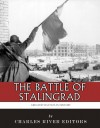 The Greatest Battles in History: The Battle of Stalingrad - Charles River Editors