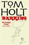 Barking - Tom Holt