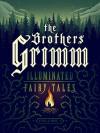 The Brothers Grimm: Illuminated Fairy Tales, Vol. 1 [Kindle in Motion] - Brothers Grimm , Kali Ciesemier, Wesley Allsbrook, Daniel Krall, Peter Diamond, Ashley Mackenzie, Nicolas Rix, Rovina Cai, M.S. Corley